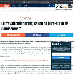Le travail collaboratif, cause de burn-out et de démissions ?
