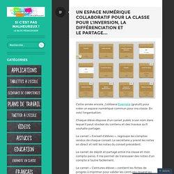 Un espace numérique collaboratif pour la classe pour l'inversion, la différenciation et le partage…