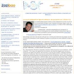 Le travail collaboratif en ligne et à distance : de quoi parle-t-on ? (Partie 1/2) - Le Blog Zazibao