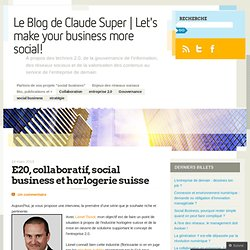 E20, collaboratif, social business et horlogerie suisse