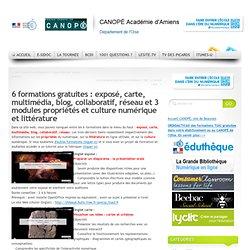 6 formations : exposé, carte, multimédia, blog, collaboratif, réseau et 3 modules propriétés et culture numérique et littérature en ligne