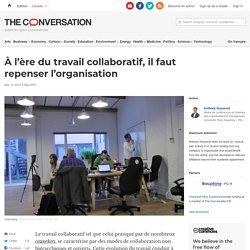 À l'ère du travail collaboratif, ilfaut repenser l'organisation
