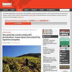 Zéro pesticide, travail collaboratif, permaculture : le pari réussi d'un collectif de vignerons anonymes
