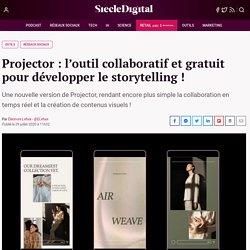 Projector : l'outil collaboratif et gratuit pour développer le storytelling !