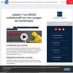 About @ddict ? Un MOOC collaboratif sur nos usages du numérique.