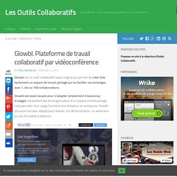 Glowbl. Plateforme de travail collaboratif par vidéoconférence