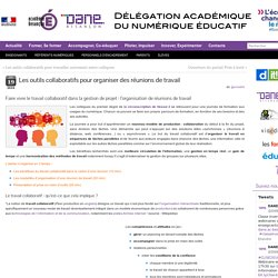Les outils collaboratifs pour organiser des réunions de travail » Délégation Académique du Numérique Educatif