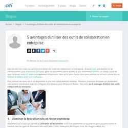 5 avantages d'utiliser des outils collaboratifs en entreprise