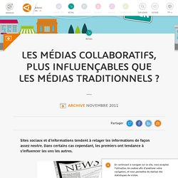 Les médias collaboratifs, plus influençables que les médias traditionnels