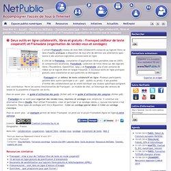 Deux outils en ligne collaboratifs, libres et gratuits : Framapad (éditeur de texte coopératif) et Framadate (organisation de rendez-vous et sondages)