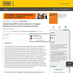 Collaborating With Teacher Librarians to Support Adolescents' Literacy and Literature Learning - Merga - 2019 - Journal of Adolescent & Adult Literacy
