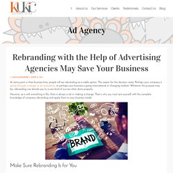 Rebranding with the Help of Advertising Agencies May Save Your Business