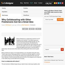 Why Collaborating with Other Freelancers Can be a Great Idea