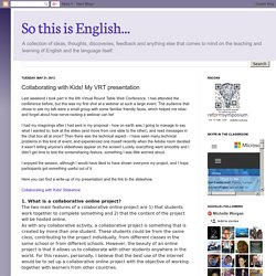 So this is English...: Collaborating with Kids! My VRT presentation