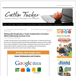 Writing with Google Docs: Foster Collaboration & Creation (While Addressing Common Core)