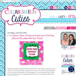 Collaboration Cuties: Totem Tale- A Native American Tall Tale {Social Studies Mentor Text}