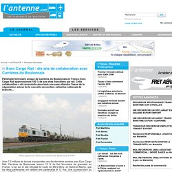 Euro Cargo Rail : dix ans de collaboration avec Carrières du Boulonnais