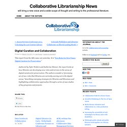 Digital Curation and Collaboration | Collaborative Librarianship News