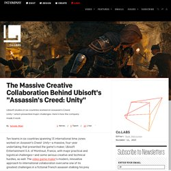 "The Massive Creative Collaboration Behind Ubisoft's ""Assassin's Creed: Unity"""