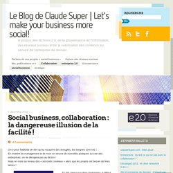 Social business, collaboration : la dangereuse illusion de la facilité