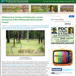 PRI Networking, the Value of Collaboration, and the Development of More PRI Education/Demonstration Projects Permaculture Research Institute - Permaculture Forums, Courses, Information & News