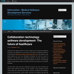 Collaboration technology software development- The future of healthcare
