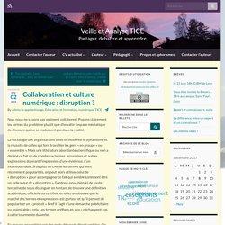 Collaboration et culture numérique : disruption
