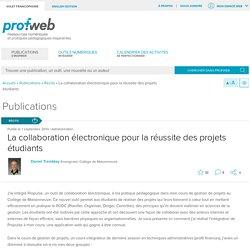 La collaboration électronique pour la réussite des projets étudiants