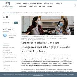 Optimiser la collaboration entre enseignants et AESH, un gage de réussite pour l'école inclusive - Ecole et Handicap