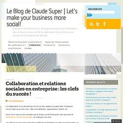Collaboration et relations sociales en entreprise : les clefs du succès ! « InfGov's Blog