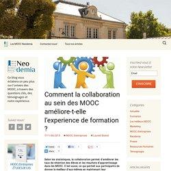 Comment la collaboration au sein des MOOC améliore-t-elle l'experience de formation ?