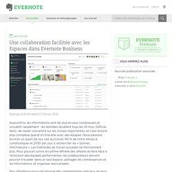 Une collaboration facilitée avec les Espaces dans Evernote Business