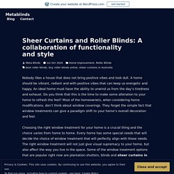 Sheer Curtains and Roller Blinds: A collaboration of functionality and style – Metablinds