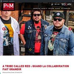 A Tribe Called Red : quand la collaboration fait grandir - Paroles & Musique