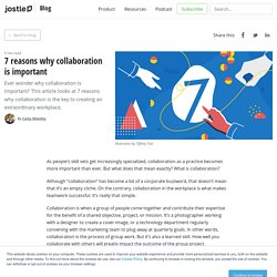 7 reasons why collaboration is important
