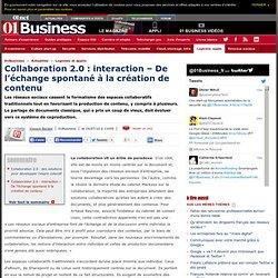 Collaboration 2.0 : Interaction - De l'échange spontané à la création de contenu