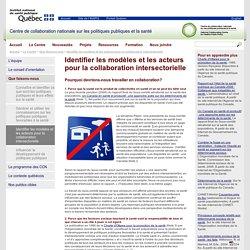 CCNPPS > Identifier les modèles et les acteurs pour la collaboration intersectorielle