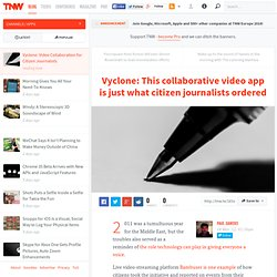 Vyclone: Video Collaboration for Citizen Journalists