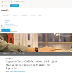 Improve Your Collaboration: 18 Project Management Tools for Marketing Agencies
