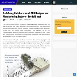 Redefining Collaboration of CAD Designer and Manufacturing Engineer: Two fold pact