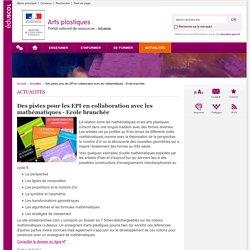 Des pistes pour les EPI en collaboration avec les mathématiques - Ecole branchée-Arts plastiques-Éduscol