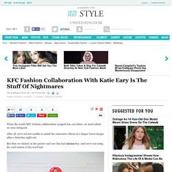 KFC Fashion Collaboration With Katie Eary Is The Stuff Of Nightmares