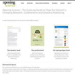 Opening Science – The Evolving Guide on How the Internet is Changing Research, Collaboration and Scholarly Publishing