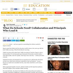 What Do Schools Need? Collaboration and Principals Who Lead It