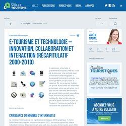 e-tourisme et technologie - Innovation, collaboration et interaction (récapitulatif 2000-2010) - Réseau de veille en tourisme