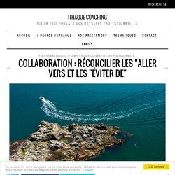 """Collaboration : réconcilier les """"aller vers et les """"éviter de"""""""
