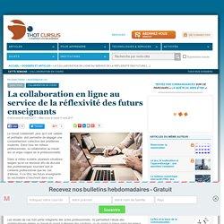 La collaboration en ligne au service de la réflexivité des futurs enseignants