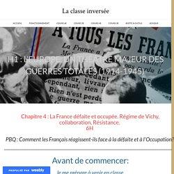 Chap 4: La France défaite et occupée. Régime de Vichy, collaboration, Résistance. - La classe inversée