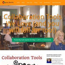 Collaboration Tools We Love (and you will fall for too!)