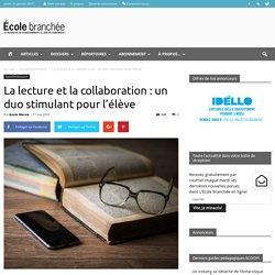La lecture et la collaboration : un duo stimulant pour l'élève - École branchée